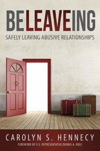 BeLEAVEing - Safely Leaving Abusive Relationships...a guidebook for victims